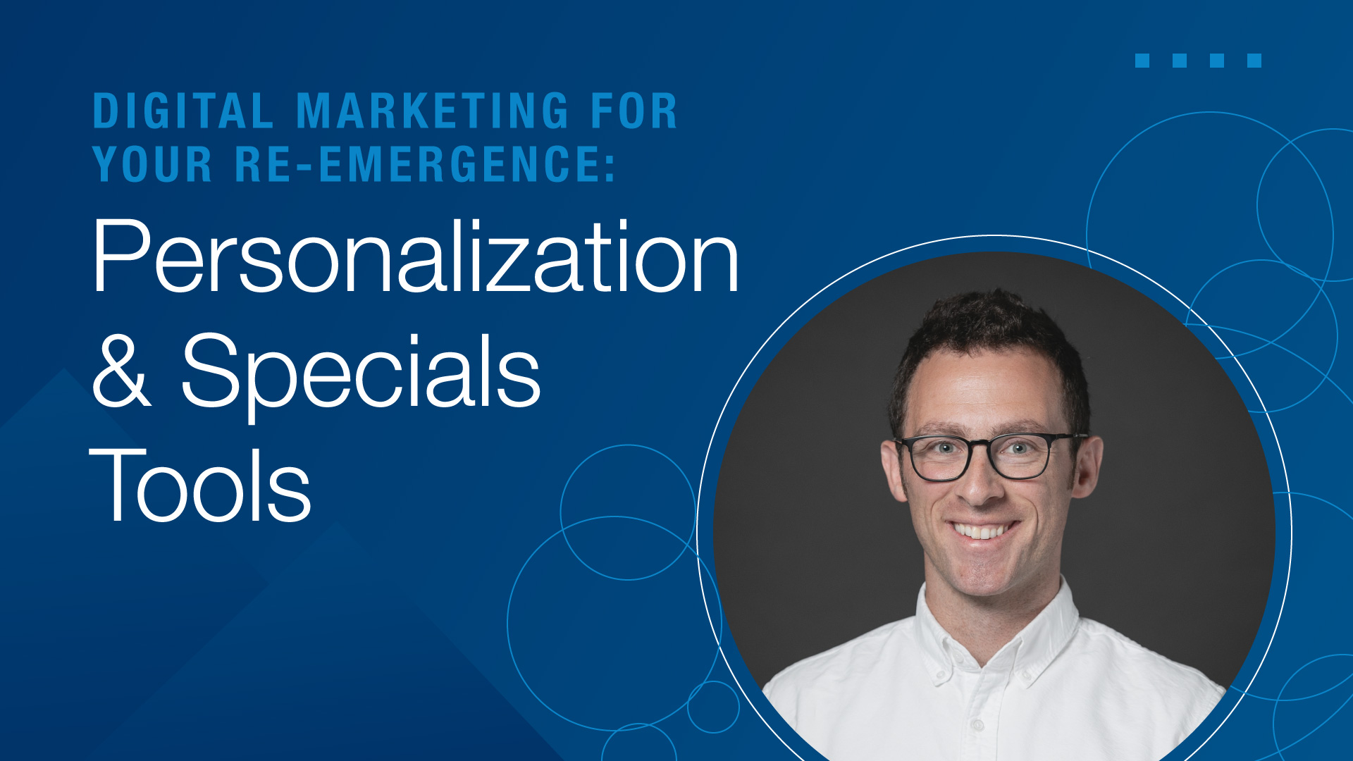 Digital Marketing for Your Re-emergence: Personalization and Specials Tools